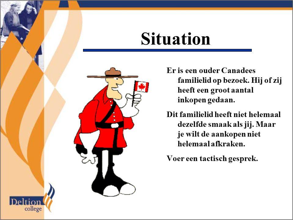 Situation Er is een ouder Canadees familielid op bezoek. Hij of zij heeft een groot aantal inkopen gedaan.