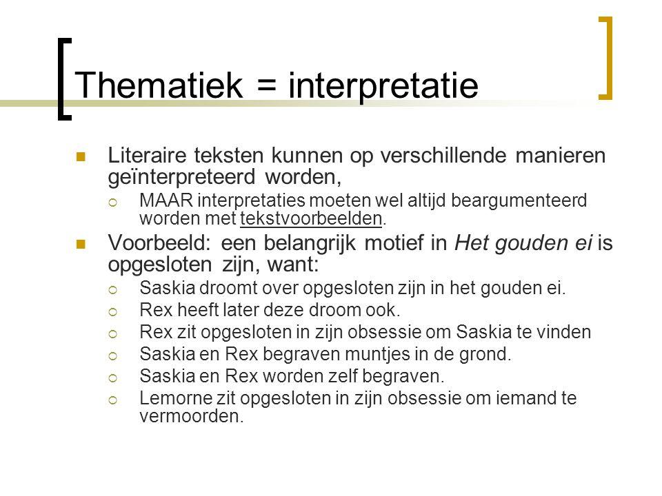 Thematiek = interpretatie
