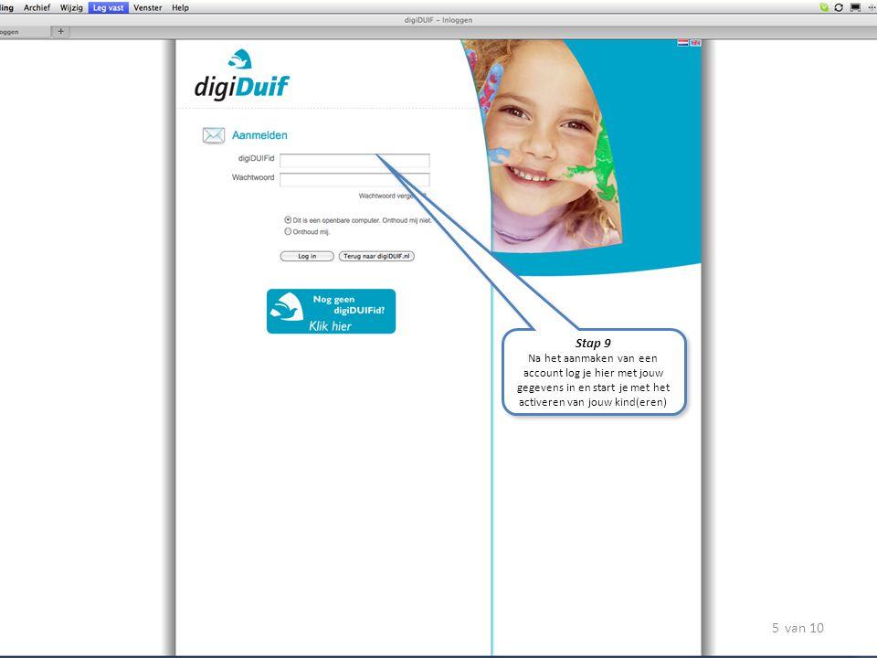 Stap 9 Na het aanmaken van een account log je hier met jouw gegevens in en start je met het activeren van jouw kind(eren)