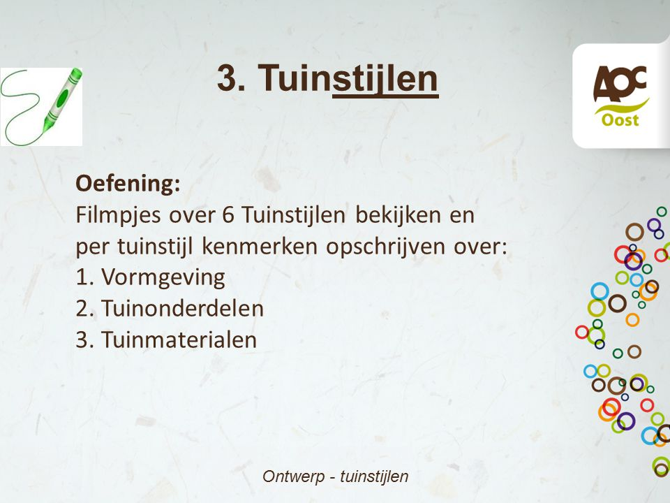 3. Tuinstijlen Oefening: Filmpjes over 6 Tuinstijlen bekijken en