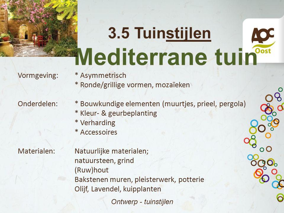 Mediterrane tuin 3.5 Tuinstijlen Vormgeving: * Asymmetrisch