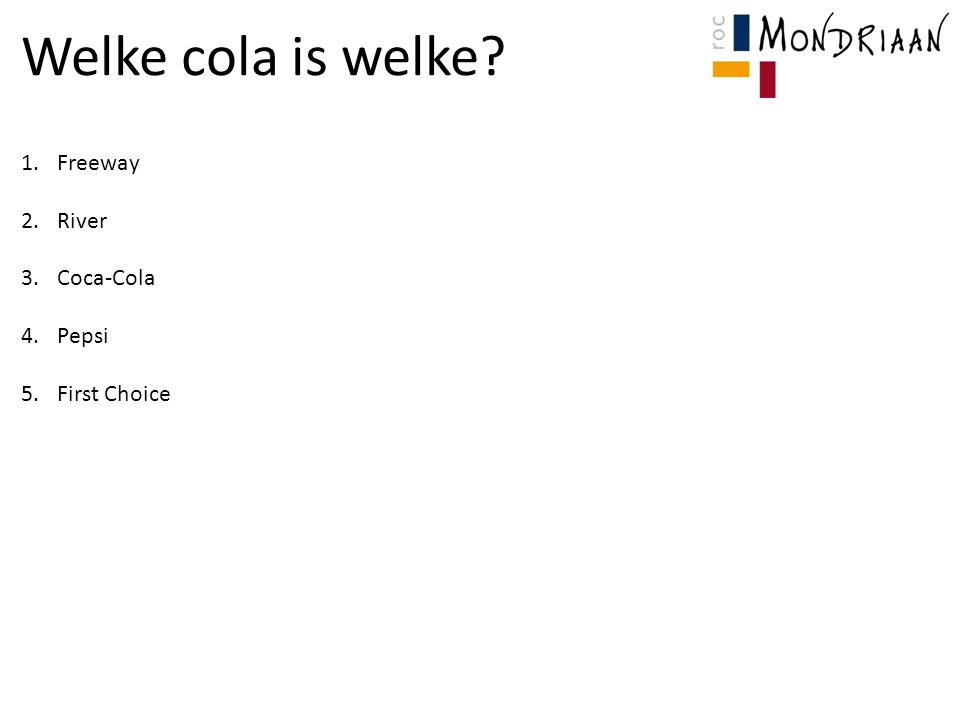 Welke cola is welke Freeway River Coca-Cola Pepsi First Choice