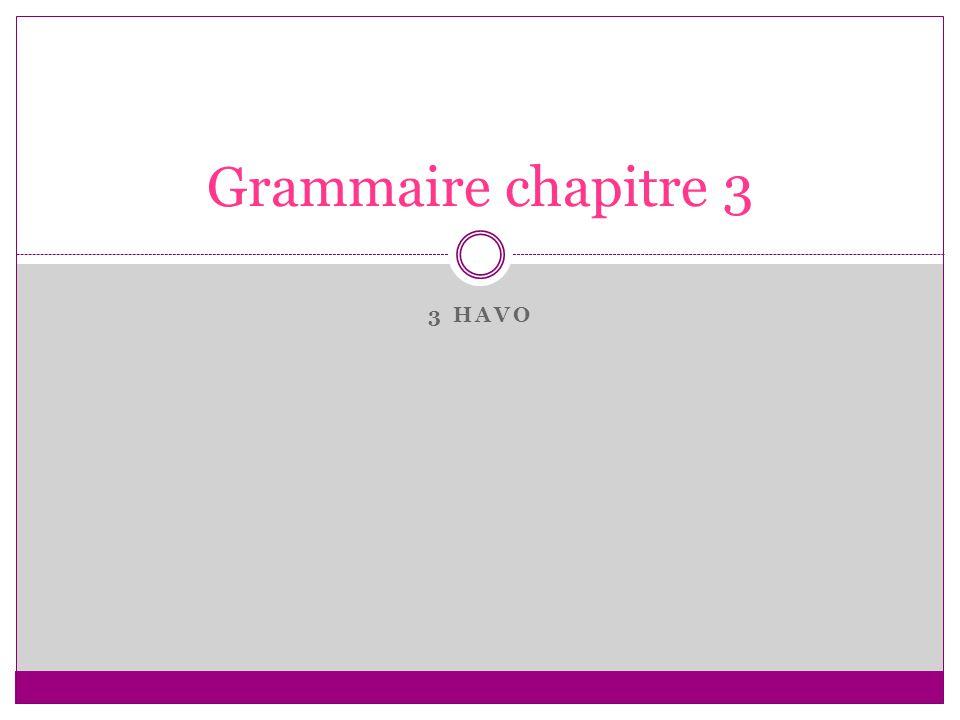 Grammaire chapitre 3 3 havo