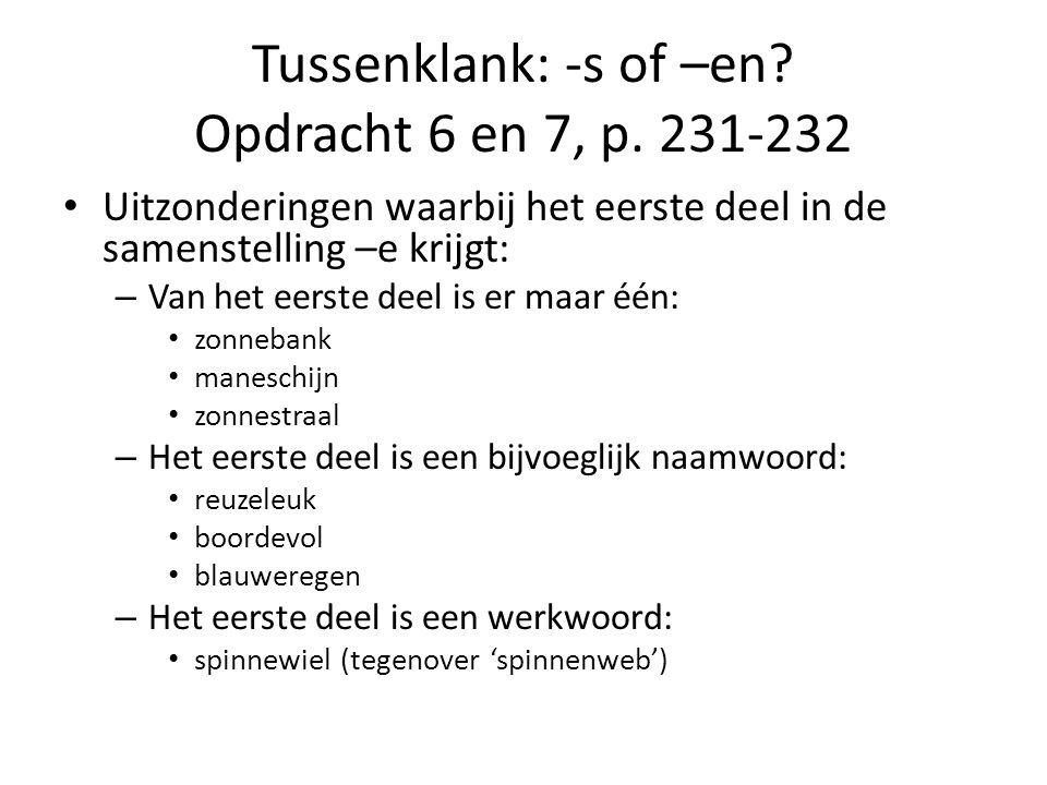 Tussenklank: -s of –en Opdracht 6 en 7, p. 231-232