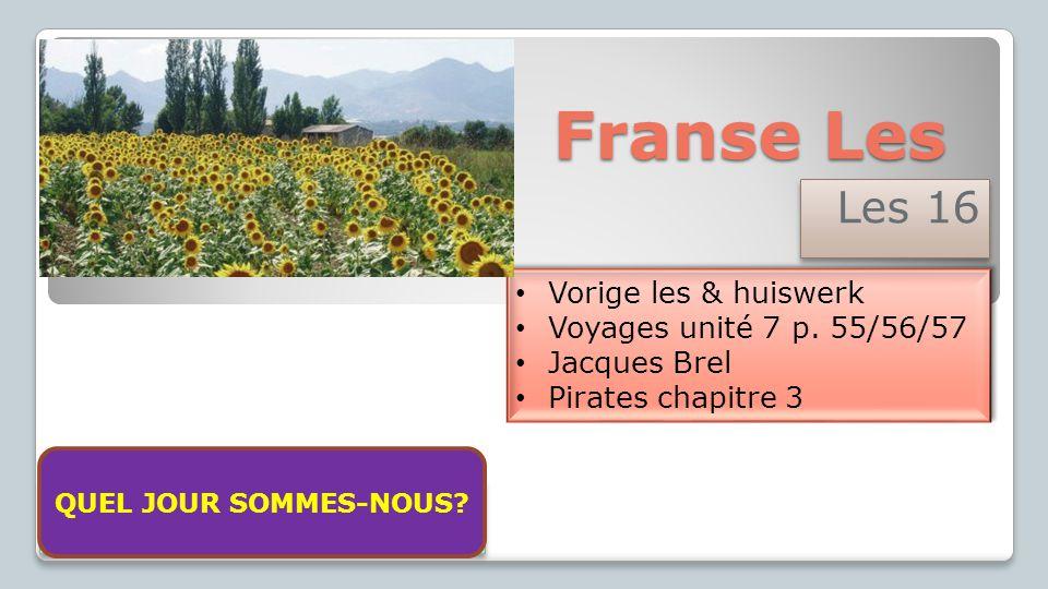 Franse Les Les 16 Vorige les & huiswerk Voyages unité 7 p. 55/56/57