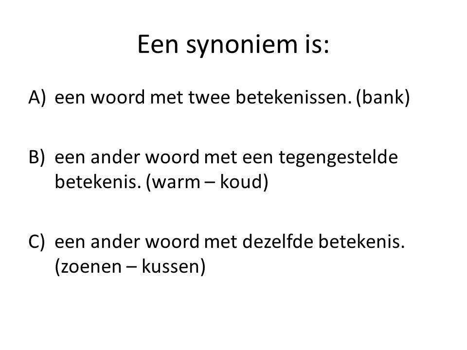 Een synoniem is: een woord met twee betekenissen. (bank)