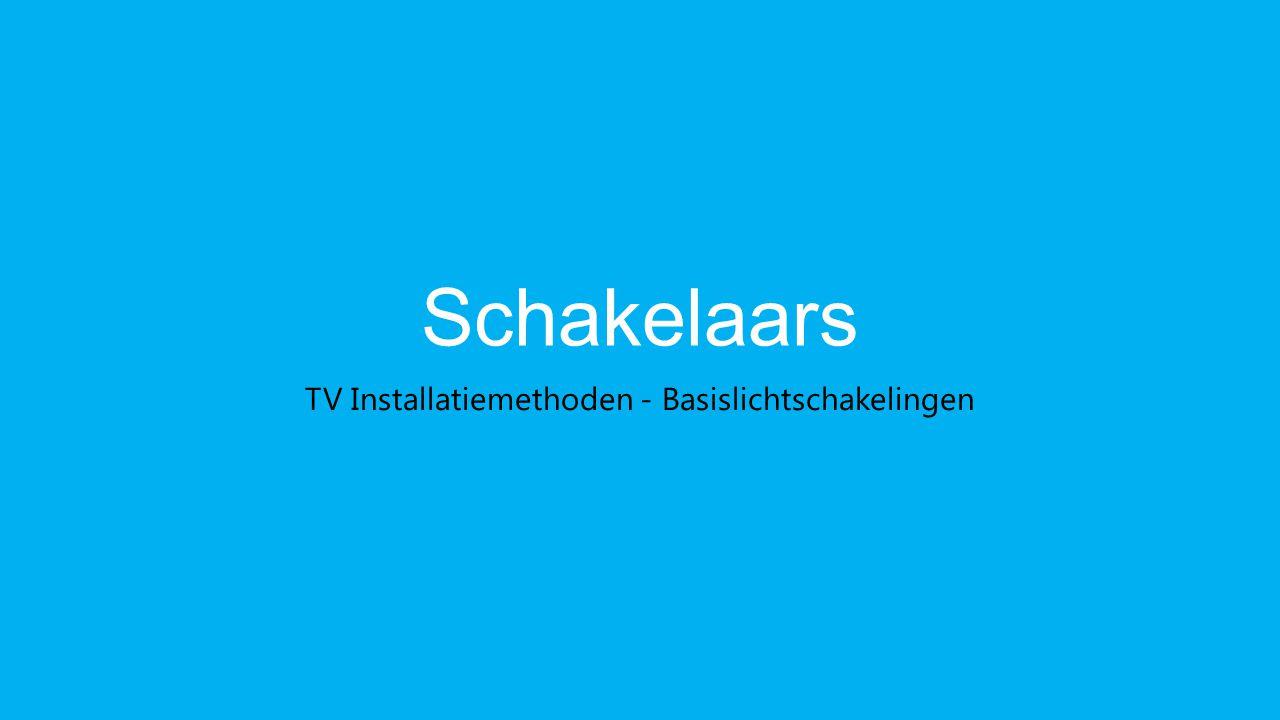 TV Installatiemethoden - Basislichtschakelingen