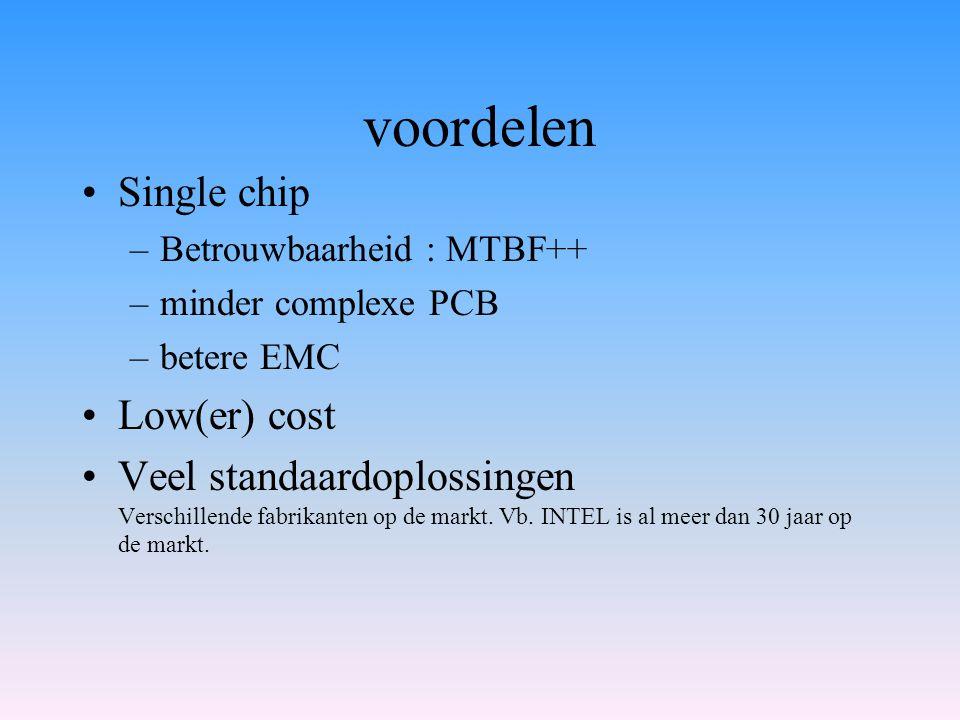 voordelen Single chip Low(er) cost