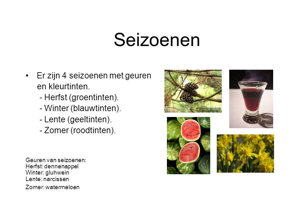 Seizoenen Er zijn 4 seizoenen met geuren en kleurtinten.
