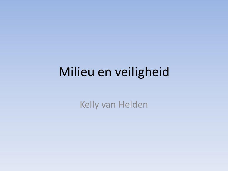 Milieu en veiligheid Kelly van Helden