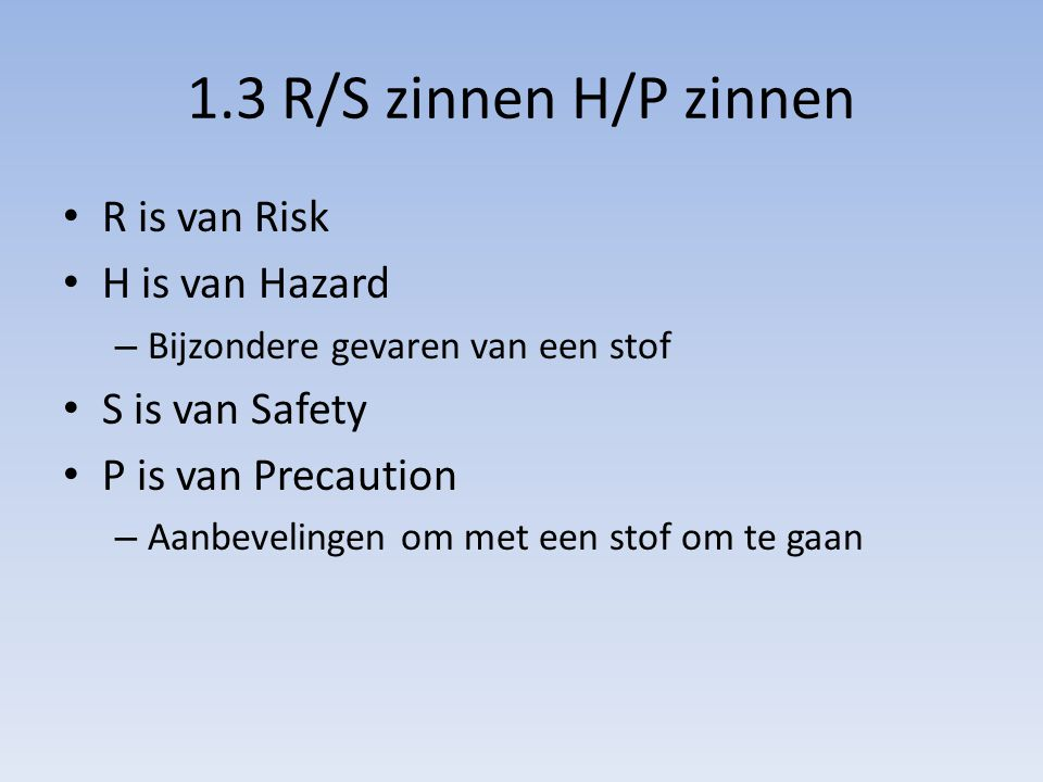 1.3 R/S zinnen H/P zinnen R is van Risk H is van Hazard