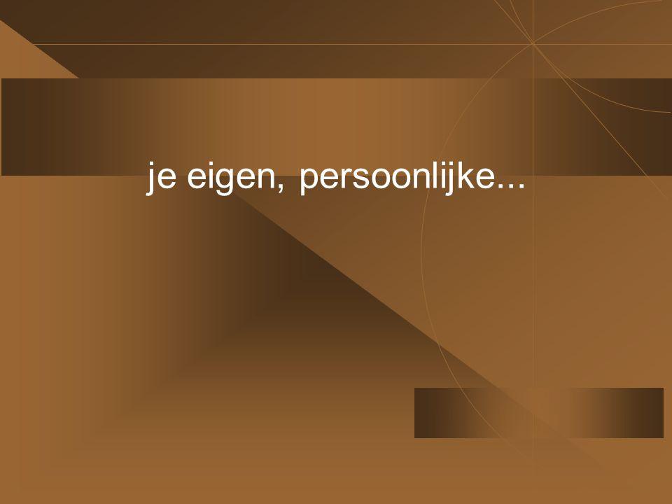 je eigen, persoonlijke...