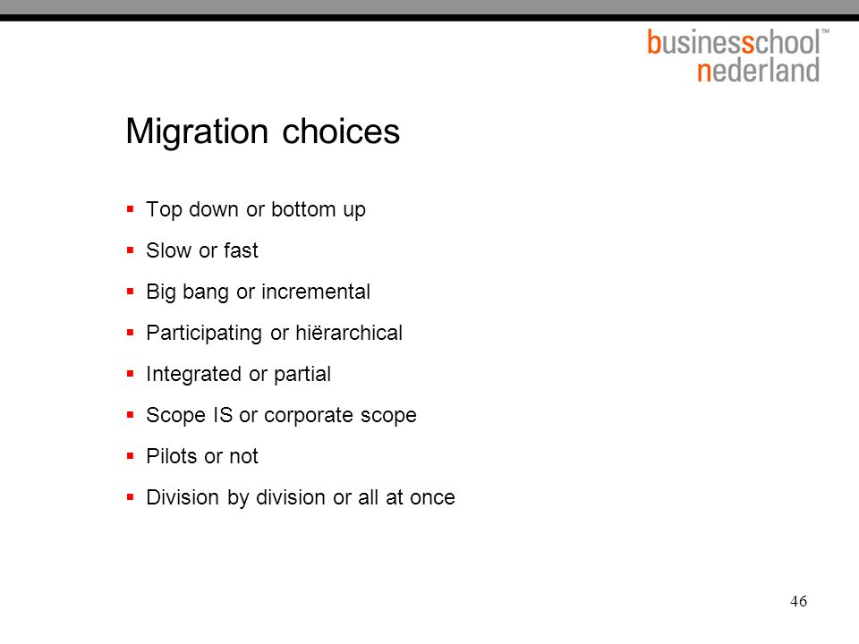 Migration choices Top down or bottom up Slow or fast