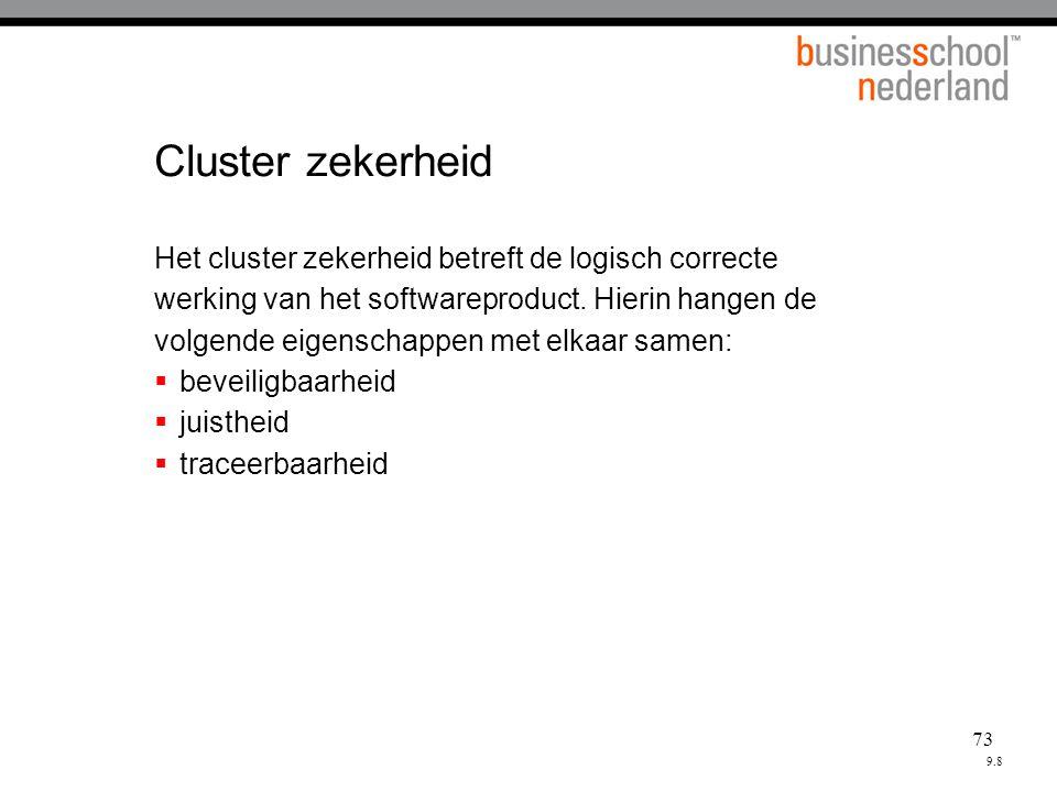 Cluster zekerheid Het cluster zekerheid betreft de logisch correcte