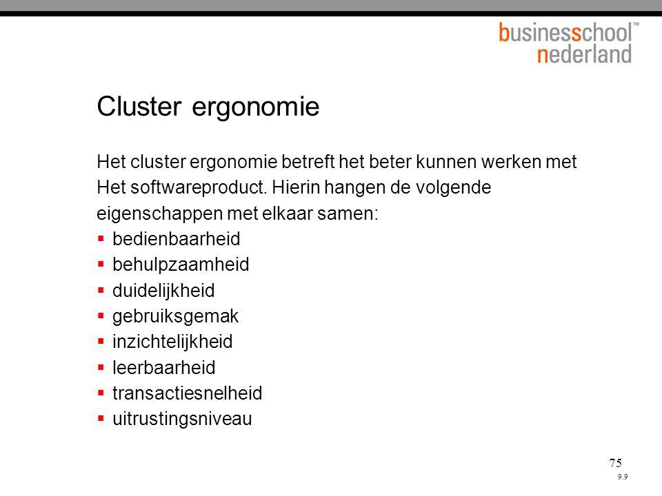 Cluster ergonomie Het cluster ergonomie betreft het beter kunnen werken met. Het softwareproduct. Hierin hangen de volgende.