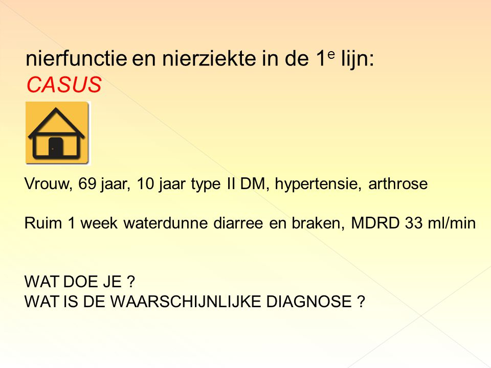 nierfunctie en nierziekte in de 1e lijn: CASUS