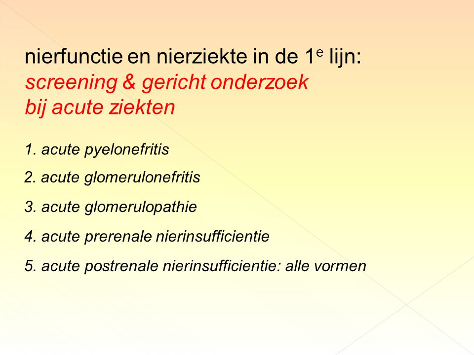 nierfunctie en nierziekte in de 1e lijn: screening & gericht onderzoek