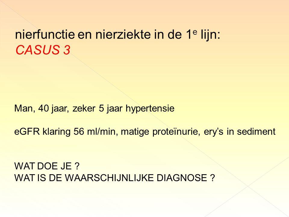 nierfunctie en nierziekte in de 1e lijn: CASUS 3