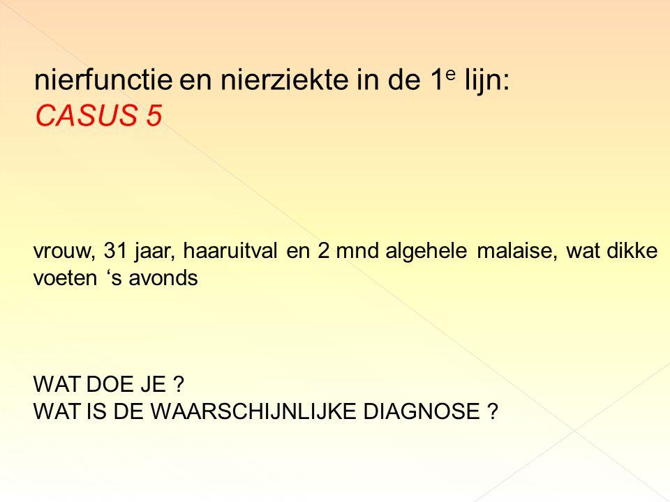 nierfunctie en nierziekte in de 1e lijn: CASUS 5