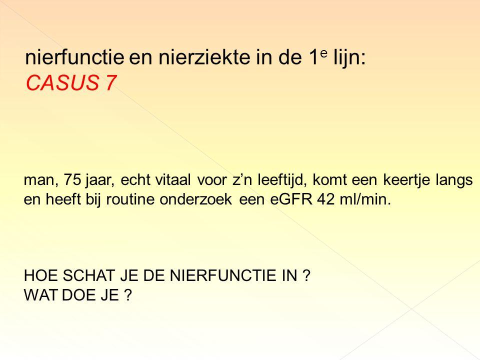 nierfunctie en nierziekte in de 1e lijn: CASUS 7