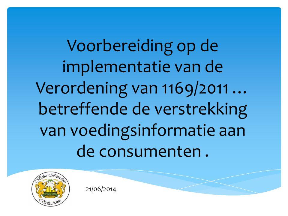 Voorbereiding op de implementatie van de Verordening van 1169/2011 …