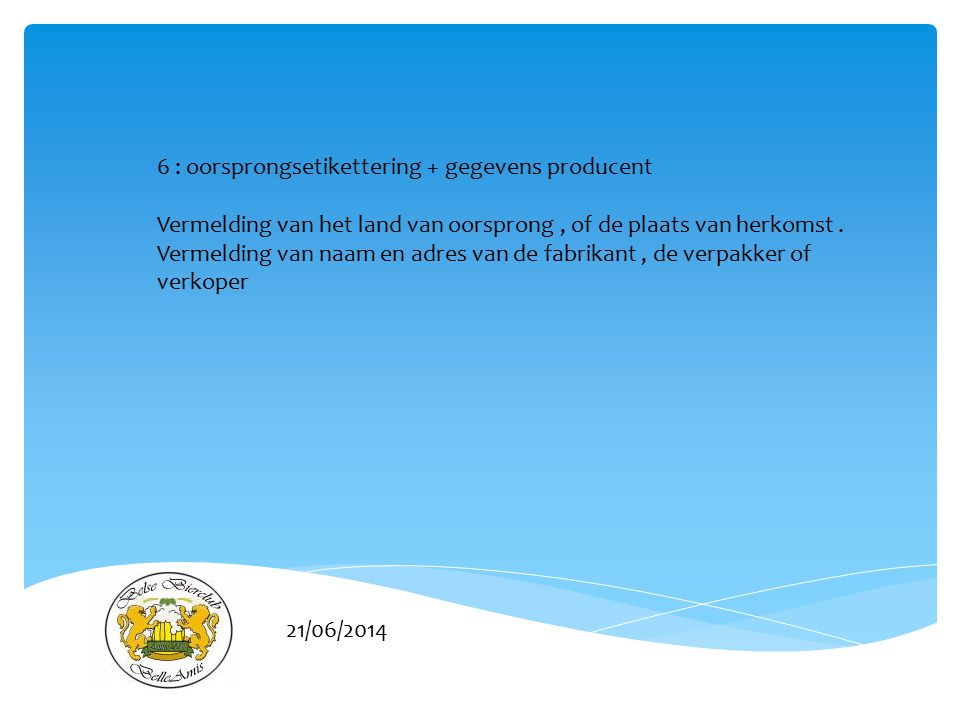 6 : oorsprongsetikettering + gegevens producent