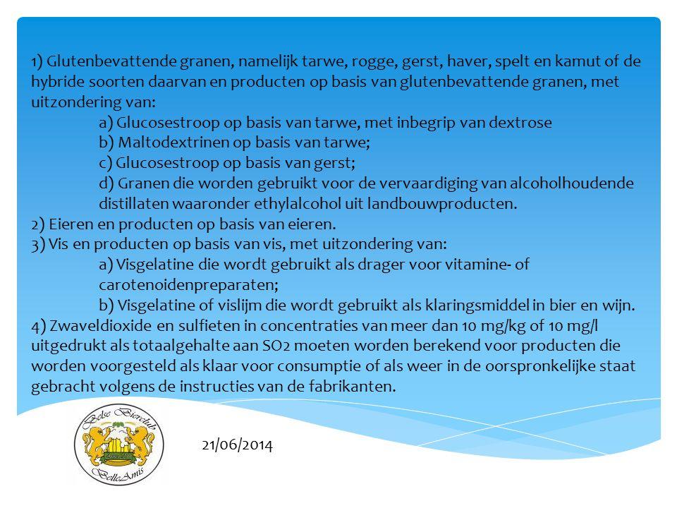 1) Glutenbevattende granen, namelijk tarwe, rogge, gerst, haver, spelt en kamut of de hybride soorten daarvan en producten op basis van glutenbevattende granen, met uitzondering van: