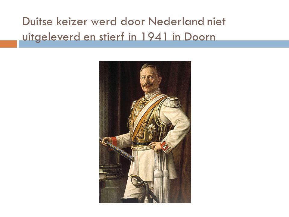 Duitse keizer werd door Nederland niet uitgeleverd en stierf in 1941 in Doorn