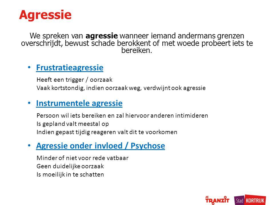 Agressie Frustratieagressie Instrumentele agressie