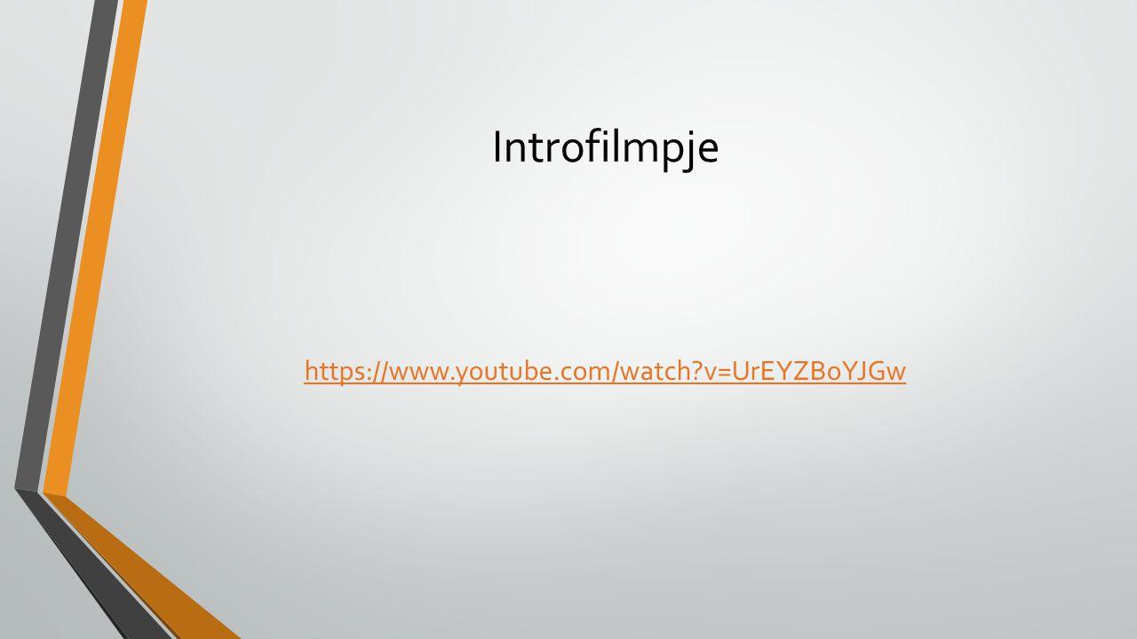Introfilmpje https://www.youtube.com/watch v=UrEYZBoYJGw
