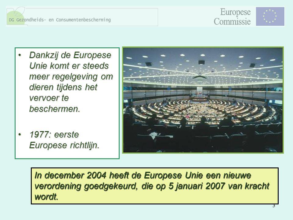 Dankzij de Europese Unie komt er steeds meer regelgeving om dieren tijdens het vervoer te beschermen.