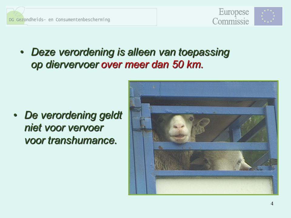 Deze verordening is alleen van toepassing op diervervoer over meer dan 50 km.