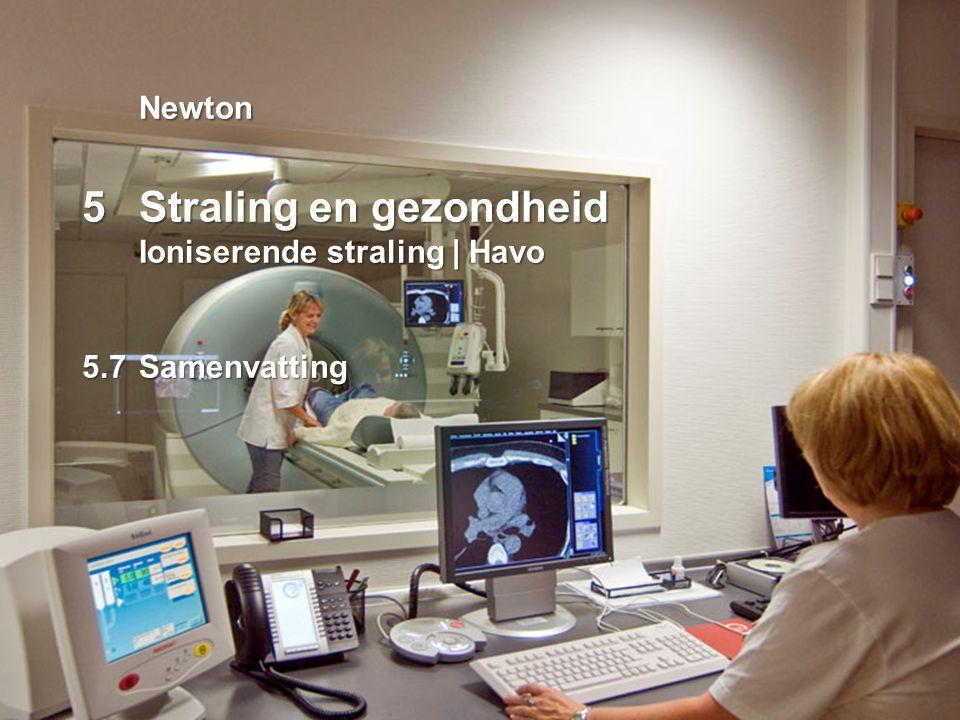 N4H_05 samenvatting Newton 5 Straling en gezondheid Ioniserende straling | Havo 5.7 Samenvatting.