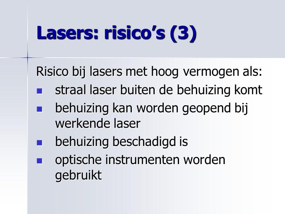 Lasers: risico's (3) Risico bij lasers met hoog vermogen als: