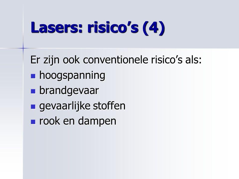 Lasers: risico's (4) Er zijn ook conventionele risico's als: