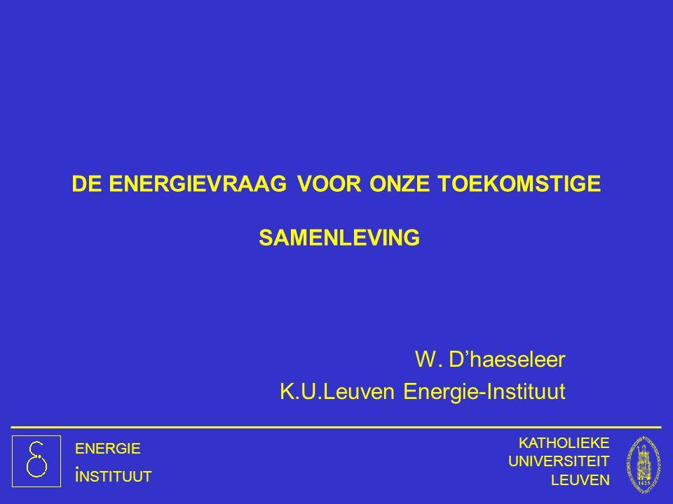DE ENERGIEVRAAG VOOR ONZE TOEKOMSTIGE SAMENLEVING