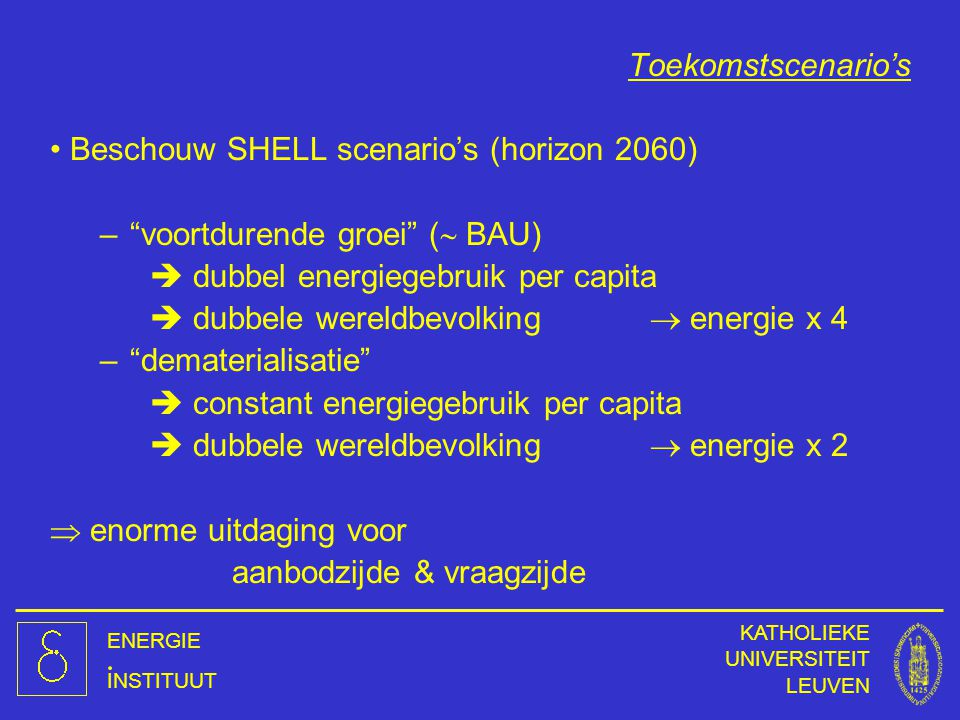 Beschouw SHELL scenario's (horizon 2060) voortdurende groei ( BAU)