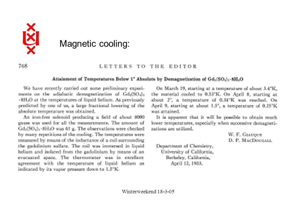 Magnetic cooling: Winterweekend 18-3-05