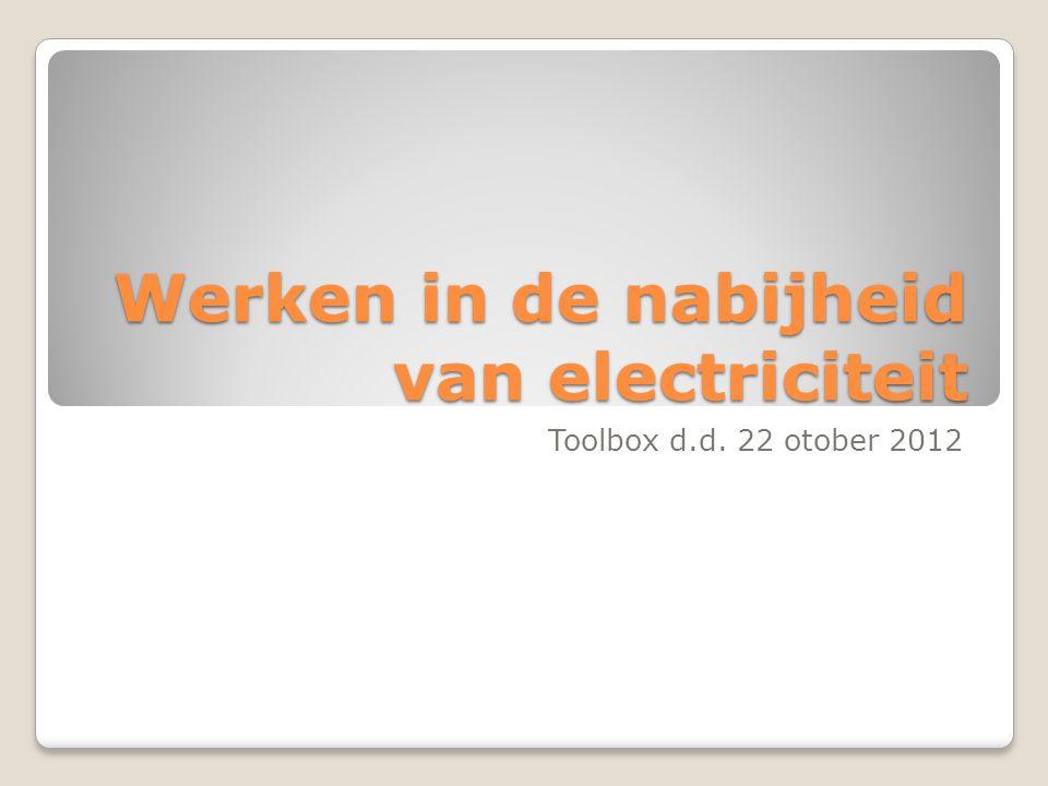 Werken in de nabijheid van electriciteit