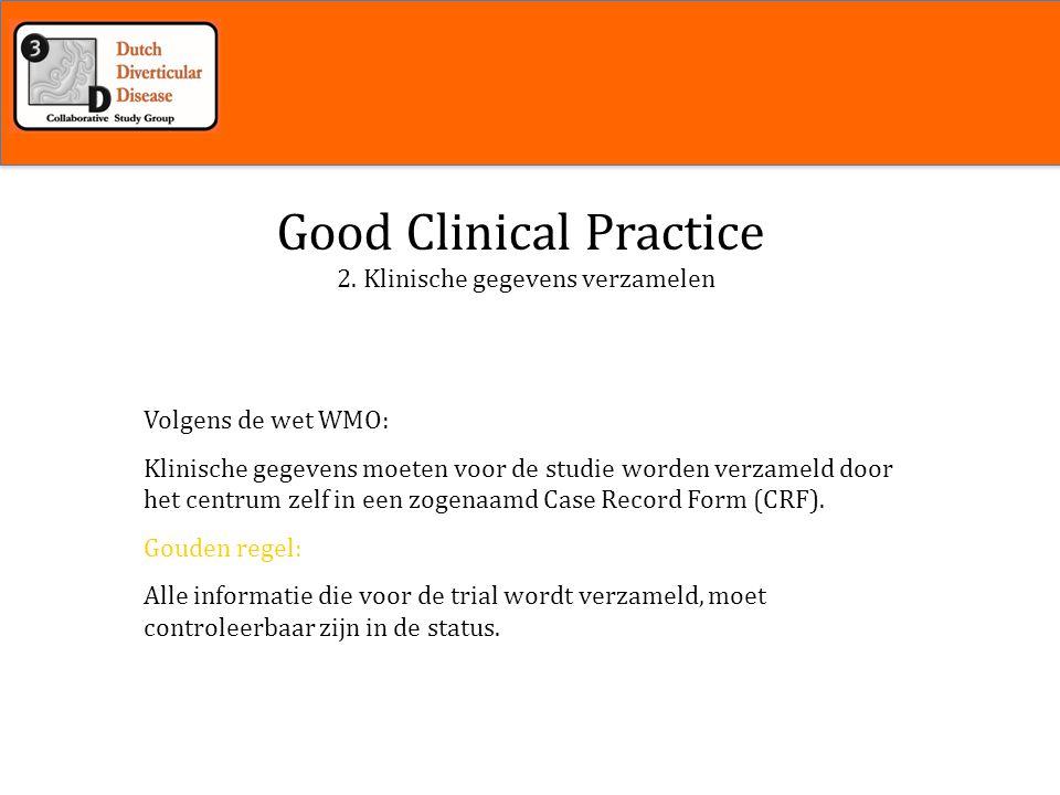 Inleiding Good Clinical Practice 2. Klinische gegevens verzamelen