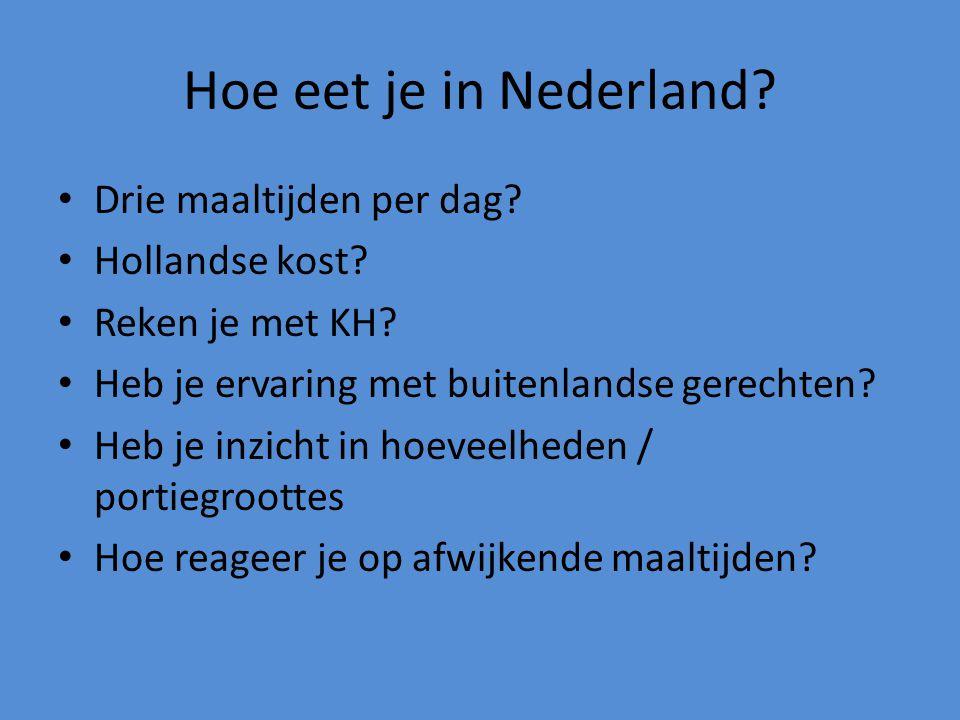 Hoe eet je in Nederland Drie maaltijden per dag Hollandse kost