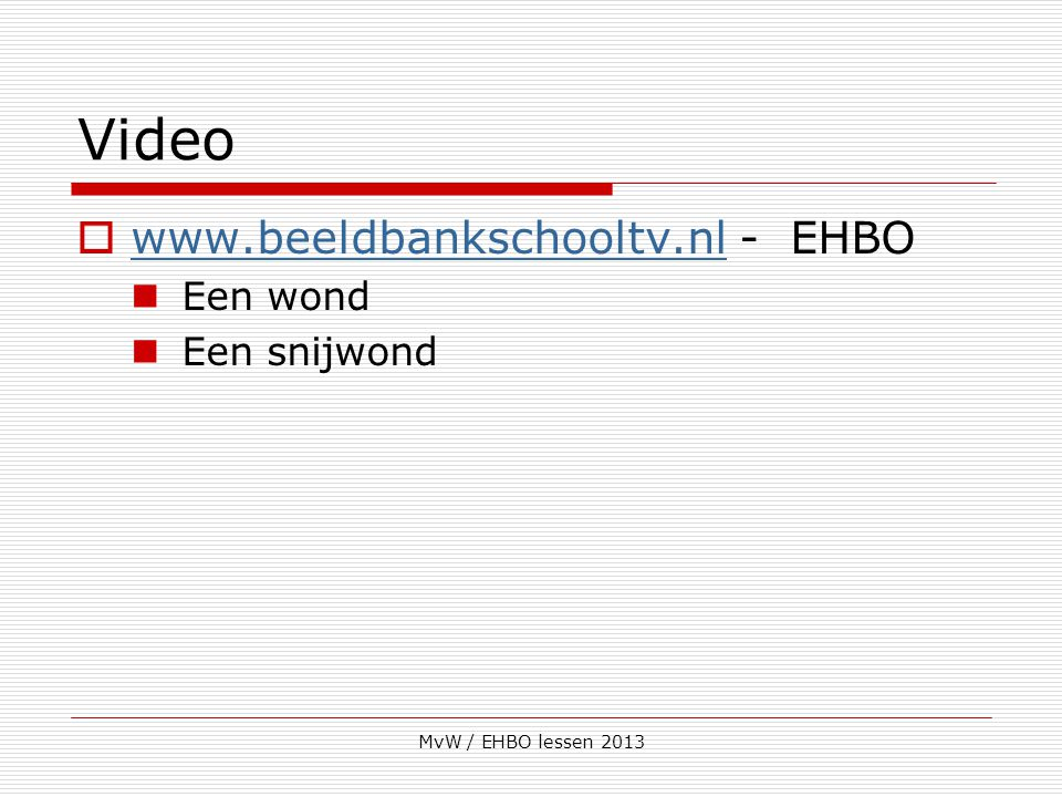 Video www.beeldbankschooltv.nl - EHBO Een wond Een snijwond