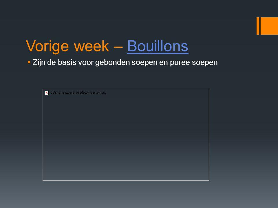 Vorige week – Bouillons