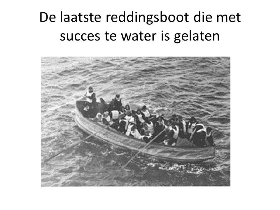 De laatste reddingsboot die met succes te water is gelaten