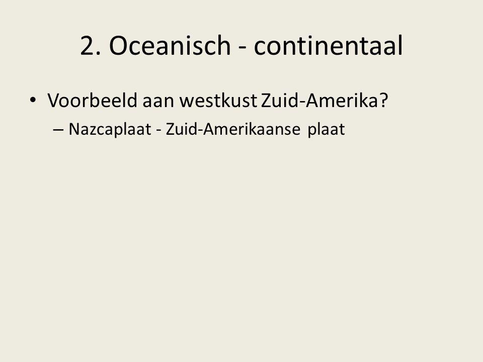 2. Oceanisch - continentaal