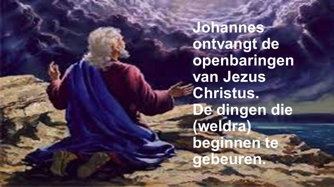 Johannes ontvangt de openbaringen van Jezus Christus