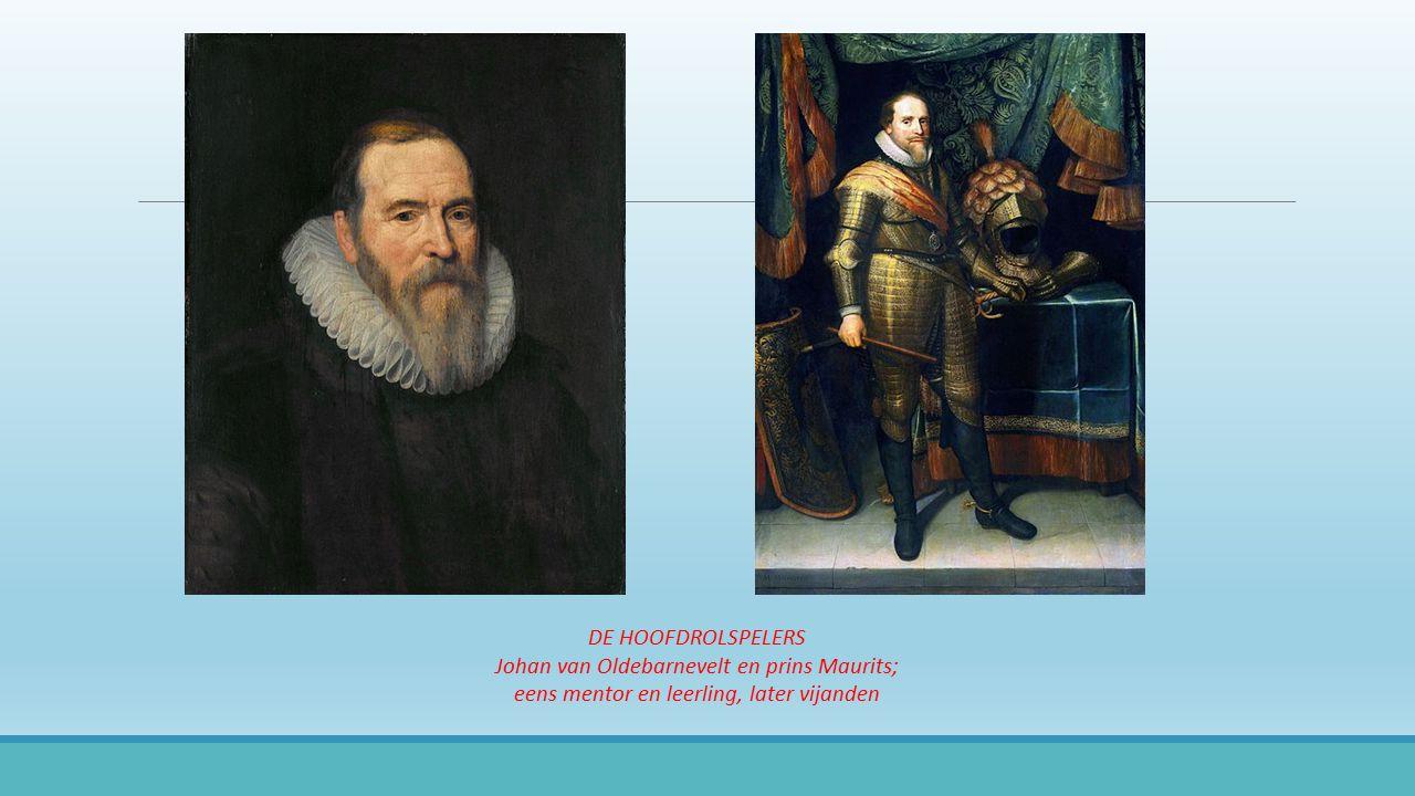 Johan van Oldebarnevelt en prins Maurits;