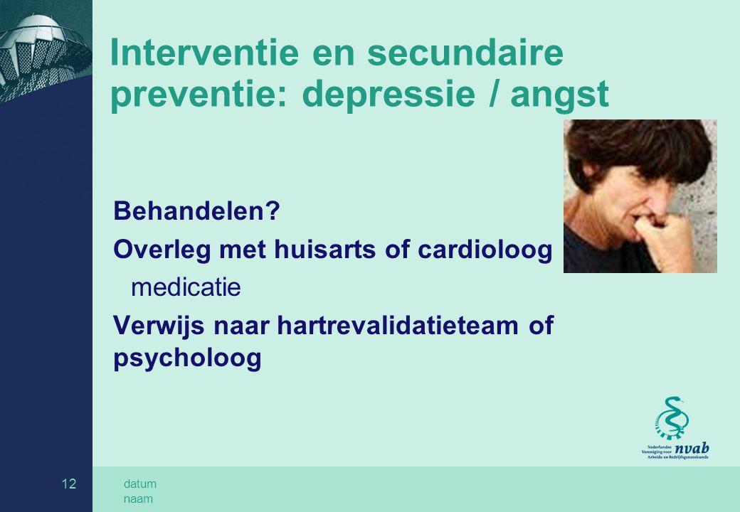 Interventie en secundaire preventie: depressie / angst