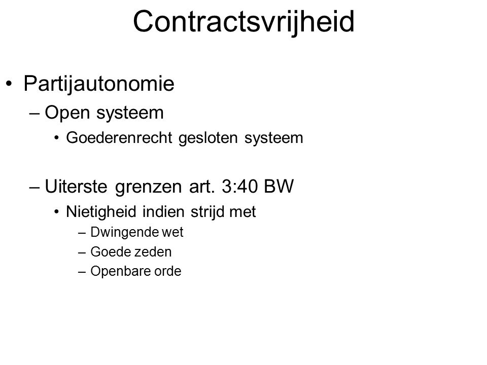 Contractsvrijheid Partijautonomie Open systeem