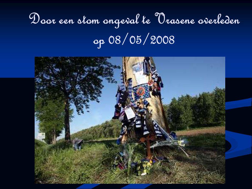 Door een stom ongeval te Vrasene overleden op 08/05/2008
